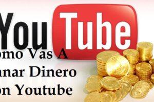 Còmo Vas A Ganar Dinero Con Youtube